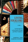 Living Folklore: An Introduction to the Study of People and Their Traditions by Martine L. Stephens and Martha C. Sims