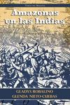 Amazonas en las Indias by Tirso de Molina, Glenda Yael Nieto Cuebas, and Gladys Robalino