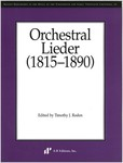 Orchestral Lieder (1815-1890) by Timothy J. Roden