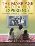 The Marriage and Family Experience: Intimate Relationships in a Changing Society by Theodore F. Cohen, Bryan Strong, and Christine DeVault